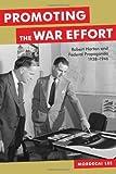 Promoting the War Effort : Robert Horton and Federal Propaganda, 1938-1946, Lee, Mordecai, 0807145297