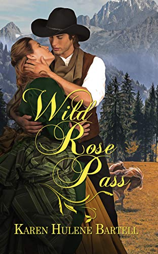 Wild Rose Pass (Trans-Pecos) by [Hulene Bartell, Karen]
