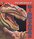The Little Book of Dinosaurs, Cherie Winner, 1587284847