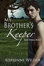 My Brother's Keeper (Book Three): The Final Rule