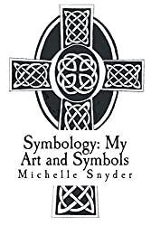 Symbology: My Art and Symbols by Michelle Snyder (2014-01-29)