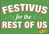 """Ata-Boy Seinfeld """"Festivus for the Rest of Us"""" 2.5"""" x 3.5"""" Magnet for Refrigerators and Lockers"""