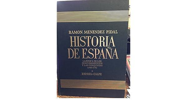 Historia de España, t.xviiiepoca de los descubrimientos y lasconquistas Historia de España Menéndez Pidal: Amazon.es: Menendez Pidal, R.: Libros