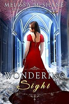 Wondering Sight (The Extraordinaries Book 2) by [McShane, Melissa]