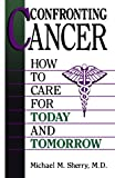 Confronting Cancer, Michael M. Sherry, 0306446448