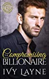 Compromising the Billionaire (Scandals of the Bad Boy Billionaires) (Volume 9)