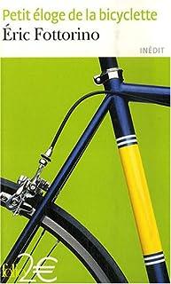 Petit éloge de la bicyclette, Fottorino, Eric