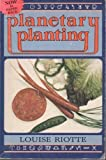 Planetary Planting, Louise Riotte, 0917086384