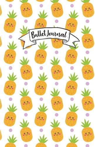 """Bullet Journal: Cute Pineapple Fruit Pattern Cover : Notebook, Bullet Journal Dotted Grid, 100 pages (5.5"""" x 8.5"""")"""