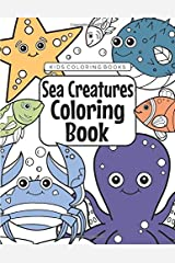 Kids Coloring Books Sea Creatures Coloring Book: For Kids Aged 3-8 Paperback