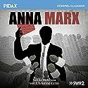 Anna Marx Hörspiel von Christine Grän Gesprochen von: Hansi Jochmann, Hans Peter Hallwachs, Charles Wirths, Dietmar Mues, Günther Mack