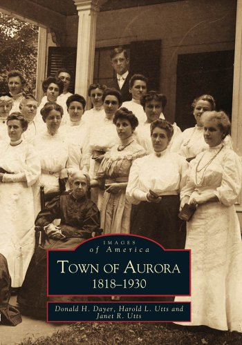 Town of Aurora: 1818-1930 (Images of America) -