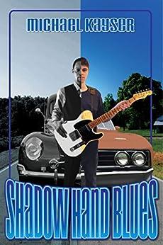 Shadow Hand Blues: A Cold Case Murder Mystery (A Deke Jones Romp) by [Kayser, Michael, Kayser, M.R.]