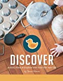 Discover: Activity Plans to Explore with Your One Year Old (Weekly Activity Plans) (Volume 1)