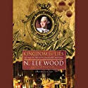 Kingdom of Lies Audiobook by N. Lee Wood Narrated by Ralph Cosham