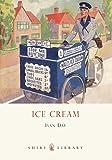 Ice Cream: A History (Shire Library)