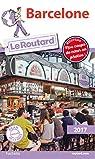 Guide du routard. Barcelone. 2017 par Guide du Routard