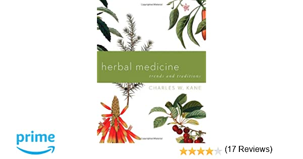 Herbal Medicine: Trends and Traditions (A Comprehensive Sourcebook ...