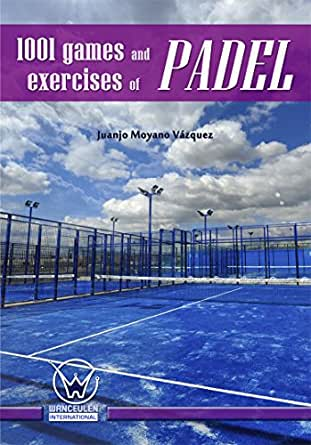 1001 Games and exercises of padel (English Edition)