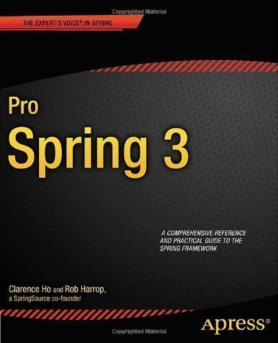 Pro Spring 3 (Professional Apress) by Harrop, Rob, Ho, Clarence (2012)