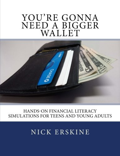 You're Gonna Need a Bigger Wallet: Hands-On Financial Literacy Simulations for Teens and Young Adults