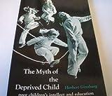 Myth of the Deprived Child, Herbert P. Ginsburg, 0136091490
