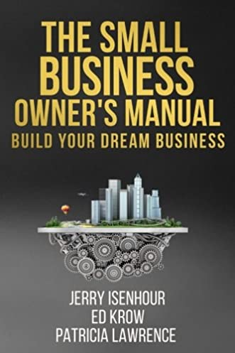 the small business owner s manual build your dream business amazon rh amazon co uk Small Business Owners Association Accounting for Small Business Owners
