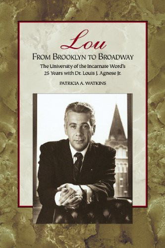 Download Lou: From Brooklyn to Broadway, the University of the Incarnate Word's 25 Years with Dr. Louis J. Agnese Jr. ebook