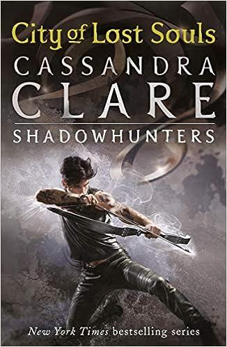 City of Lost Souls (The Mortal Instruments, Book 5): Amazon.co.uk: Clare,  Cassandra: 8601404202490: Books