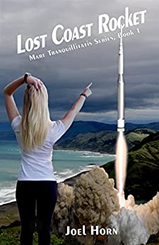 Lost Coast Rocket (Mare Tranquillitatis Series Book 1) by [Horn, Joel]