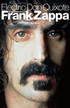 Electric Don Quixote: The Definitive Story Of Frank Zappa by [Slaven, Neil]