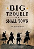 Big Trouble in a Small Town, Jim Kennison, 0803477619