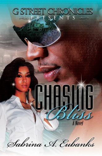 Chasing Bliss (G Street Chronicles Presents) (Chronicles Free Street G)