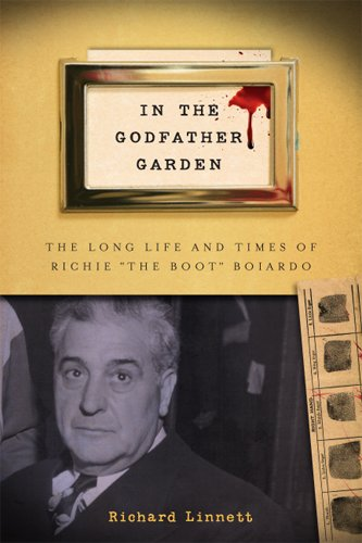 In the Godfather Garden: The Long Life and Times of Richie