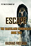 Escape: The Wasteland Chronicles Book Two