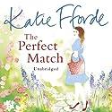 The Perfect Match Hörbuch von Katie Fforde Gesprochen von: Jilly Bond