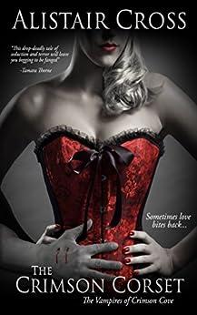 The Crimson Corset (The Vampires of Crimson Cove Book 1) by [Cross, Alistair]