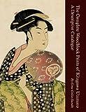 The Complete Woodblock Prints of Kitagawa Utamaro, Gina Collia-Suzuki, 0955979633