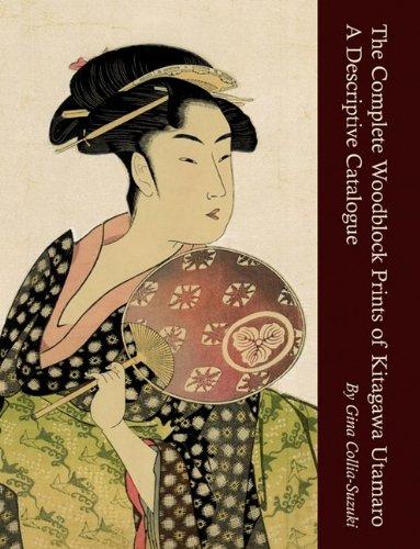 Download The Complete Woodblock Prints of Kitagawa Utamaro: A Descriptive Catalogue ebook