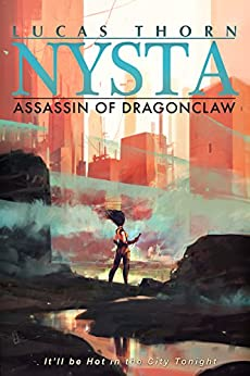 Assassin of Dragonclaw (Nysta Book 7) by [Thorn, Lucas]
