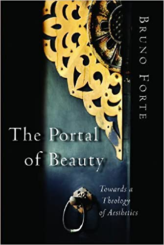 Book The Portal of Beauty: Towards a Theology of Aesthetics by Bruno Forte (2009-03-01)