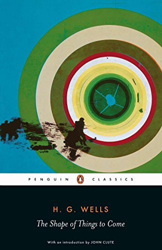 The Shape of Things to Come (Penguin Classics)
