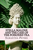 Stella Malone and the Case of the Poisoned Tea (Stella Malone Mysteries) (Volume 3)