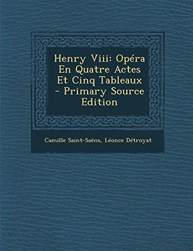 Henry Viii: Opéra En Quatre Actes Et Cinq Tableaux (French Edition) by Nabu Press