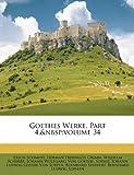 Goethes Werke, Part 4,&Nbsp;Volume 29, Erich Schmidt and Herman Friedrich Grimm, 1148781978