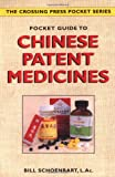 Pocket Guide to Chinese Patent Medicines, Bill Schoenbart, 0895949784