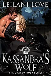 Kassandra's Wolf (The Dragon Ruby Series Book 3)
