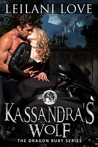 Kassandra's Wolf (The Dragon Ruby Series Book 3) by [Love, Leilani]