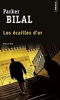 Les écailles d'or : roman, Bilal, Parker