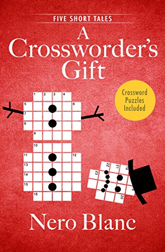 A Crossworder's Gift: Five Short Tales (Crossword Mysteries Book 7)
